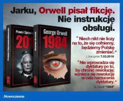 Jarosławie Kaczyński, Orwell pisał fikcję, nie instrukcję obsługi.
