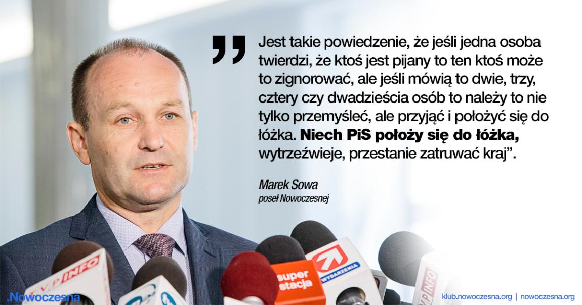 Marek Sowa: Niech PiS położy się do łóżka, wytrzeźwieje i przestanie zatruwać kraj